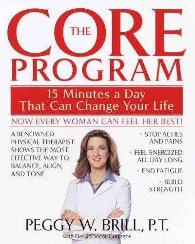 The Core Program: Fifteen Minutes a Day That Can Change Your Life (Paperback)