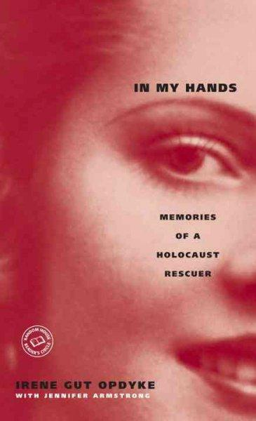 In My Hands: Memories of a Holocaust Rescuer (Paperback)