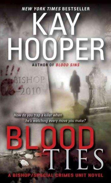 Blood Ties: A Bishop/Special Crimes Unit Novel (Paperback)