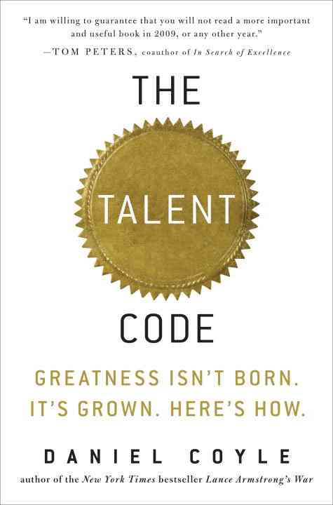 The Talent Code: Greatness isn't Born, It's Grown, Here's How (Hardcover)