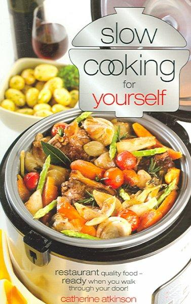 Slow Cooking for Yourself (Paperback)