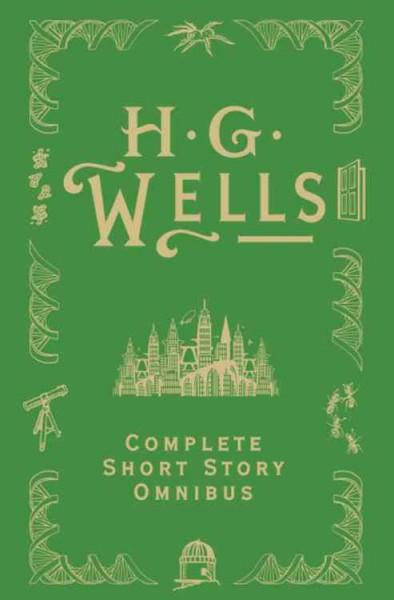 H. G. Wells Complete Short Story Omnibus (Hardcover)