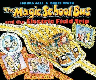 The Magic School Bus and the Electric Field Trip (Paperback)