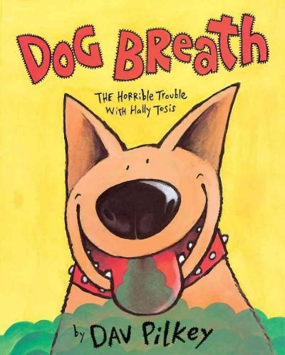 Dog Breath: The Horrible Trouble With Hally Tosis (Hardcover)