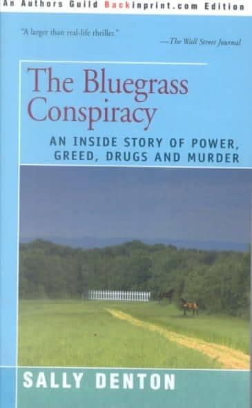 The Bluegrass Conspiracy: An Inside Story of Power, Greed, Drugs and Murder (Paperback)