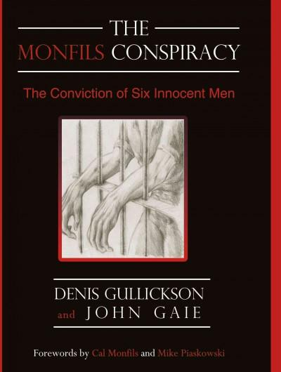 The Monfils Conspiracy: The Conviction of Six Innocent Men (Hardcover) - Thumbnail 0