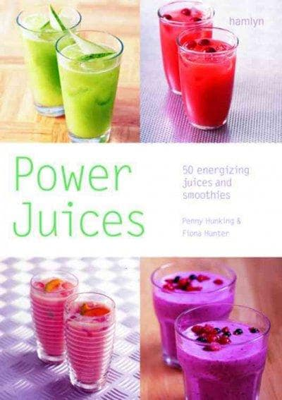 Power Juices: 50 Energizing Juices And Smoothies (Paperback)