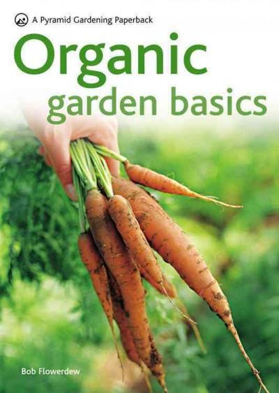 Organic Garden Basics: A Pyramid Gardening Paperback (Paperback)