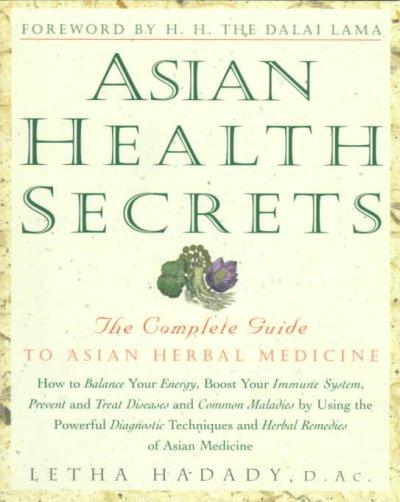 Asian Health Secrets: The Complete Guide to Asian Herbal Medicine (Paperback)