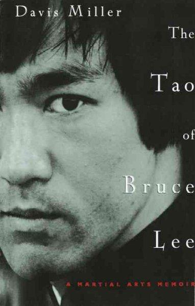 The Tao of Bruce Lee: A Martial Arts Memoir (Paperback)
