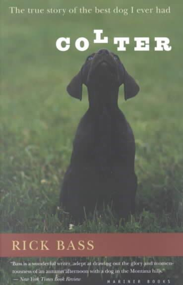 Colter: The True Story of the Best Dog I Ever Had (Paperback)