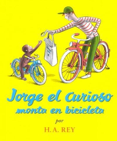 Jorge El Curioso Monta En Bicicleta / Curious George Rides a Bike (Paperback)