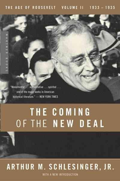 The Coming of the New Deal: 1933-1935, The Age of Roosevelt (Paperback)
