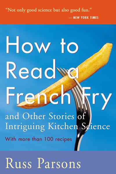 How to Read a French Fry: And Other Stories of Intriguing Kitchen Science (Paperback)