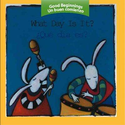 What Day Is It?/ Que Dia Es? (Board book)