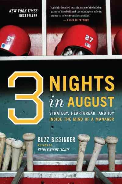 Three Nights in August: Strategy, Heartbreak, And Joy Inside the Mind of a Manager (Paperback)