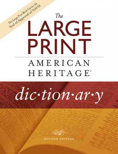 The Large Print American Heritage Dictionary (Hardcover)