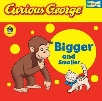 Curious George Bigger and Smaller (Board book)