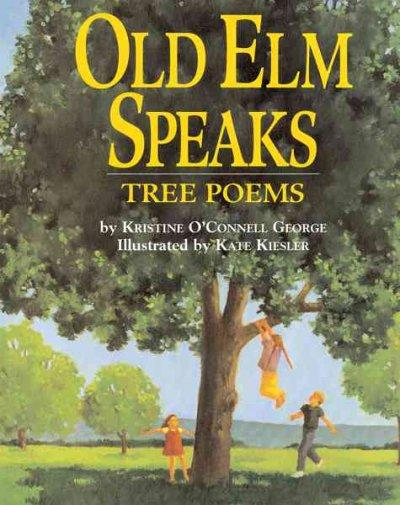 Old Elm Speaks: Tree Poems (Paperback)