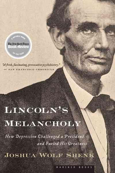 Lincoln's Melancholy: How Depression Challenged a President and Fueled His Greatness (Paperback)