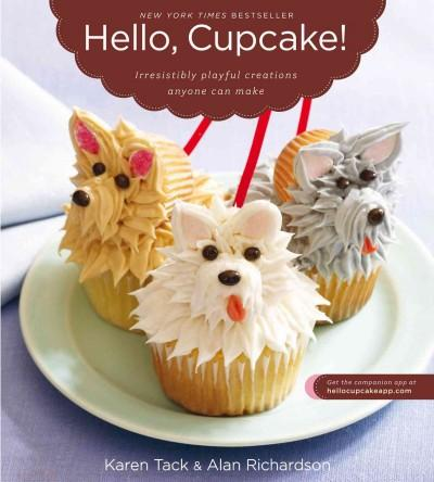 Hello, Cupcake!: Irresistibly Playful Creations Anyone Can Make (Paperback) - Thumbnail 0