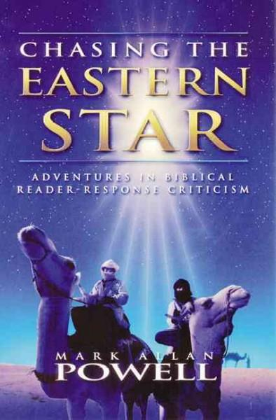 Chasing the Eastern Star: Adventures in Biblical Reader-Response Criticism (Paperback)