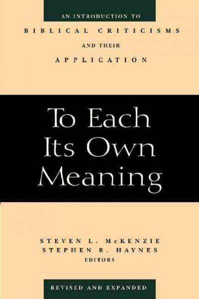 To Each Its Own Meaning: An Introduction to Biblical Criticisms and Their Application (Paperback)