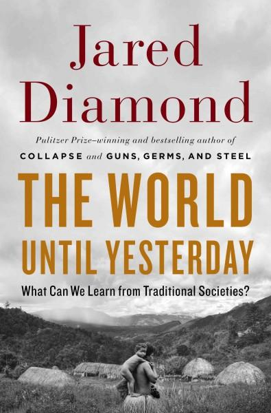 The World Until Yesterday: What Can We Learn from Traditional Societies? (Hardcover)