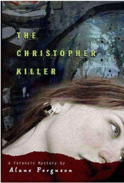 The Christopher Killer: A Forensic Mystery (Hardcover)