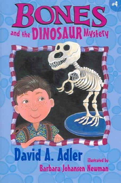 Bones and the Dinosaur Mystery (Hardcover)