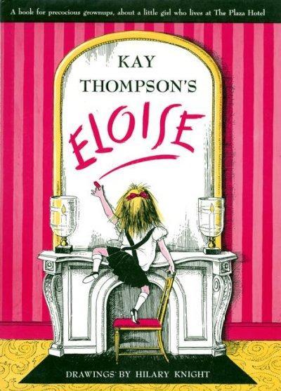 Eloise: A Book for Precocious Grown Ups (Hardcover)