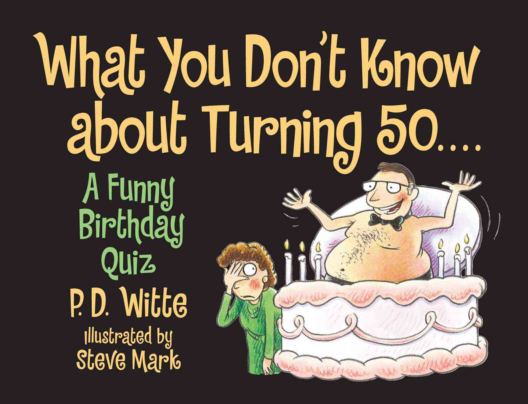 What You Don't Know About Turning 50: A Funny Birthday Quiz (Paperback)