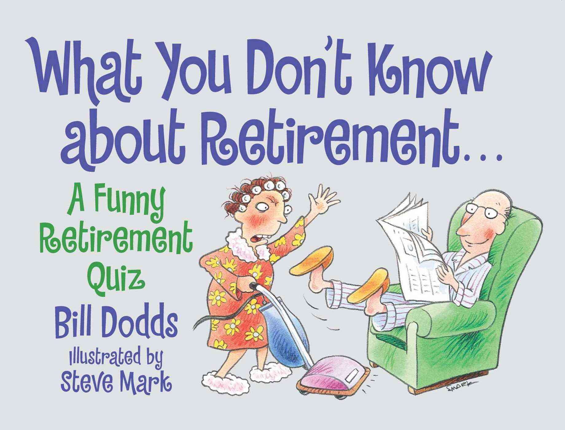 What You Don't Know About Retirement: A Funny Retirement Quiz (Paperback)