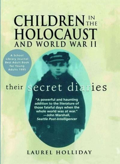 Children in the Holocaust and World War II: Their Secret Diaries (Paperback)