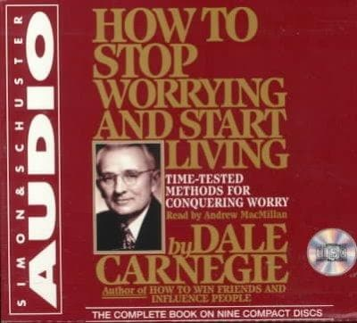 How to Stop Worrying and Start Living: Time-Tested Methods for Conquering Worry (CD-Audio)