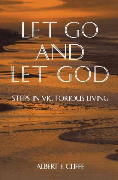 Let Go and Let God: Steps in Victorious Living (Paperback)