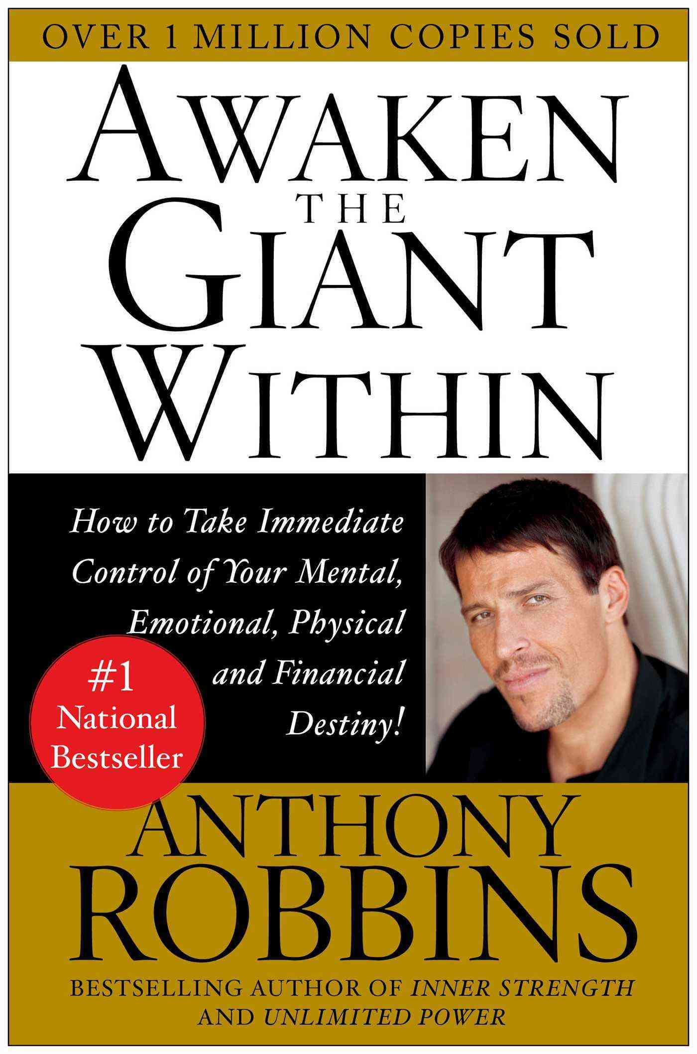 Awaken the Giant Within: How to Take Immediate Control of Your Mental, Emotional, Physical and Financial (Paperback)