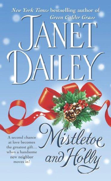 Mistletoe and Holly (Paperback)