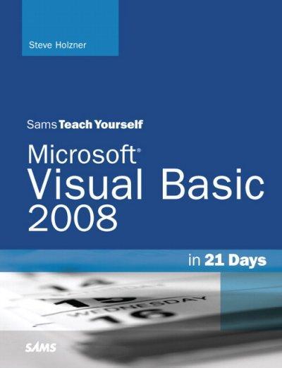 Sams Teach Yourself Visual Basic 2008 in 21 Days (Paperback)