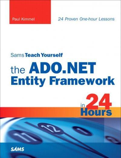 Sams Teach Yourself the Ado.net Entity Framework in 24 Hours (Paperback)