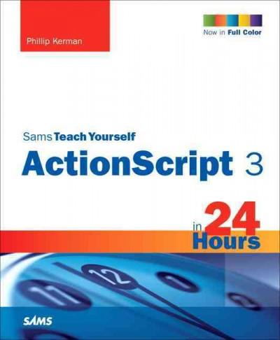 Sams Teach Yourself Actionscript 3 in 24 Hours (Paperback)