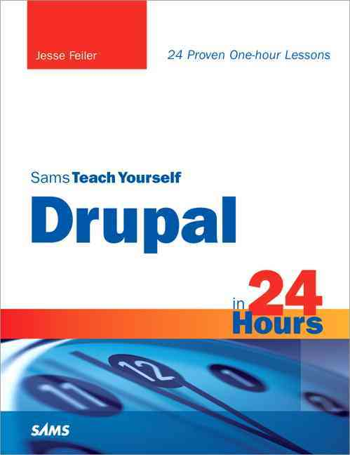 Sams Teach Yourself Drupal in 24 Hours (Paperback)