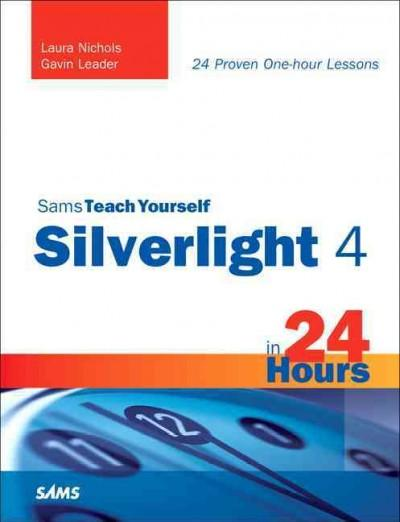 Sams Teach Yourself Silverlight 4 in 24 Hours (Paperback)