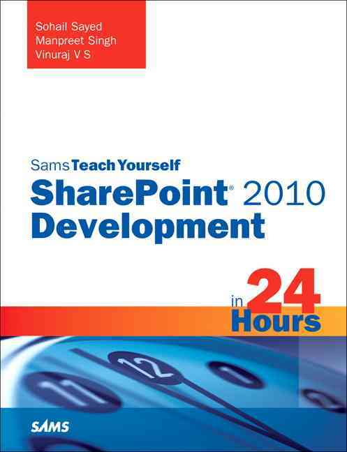Sams Teach Yourself SharePoint 2010 Development in 24 Hours (Paperback)