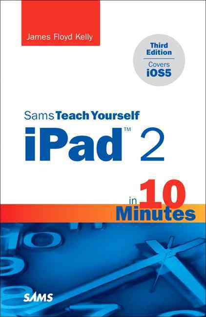 Sams Teach Yourself iPad 2 in 10 Minutes: Covers iOS5 (Paperback)