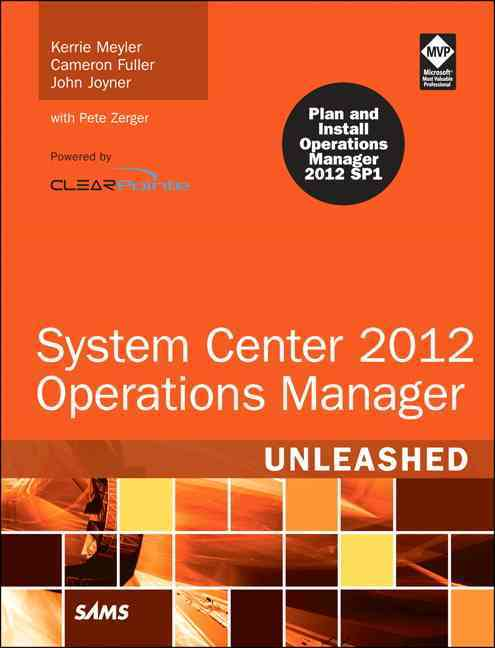 System Center 2012 Operations Manager: Unleashed (Paperback)