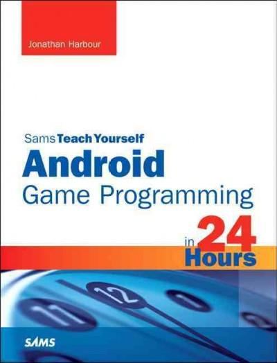 Sams Teach Yourself Android Game Programming in 24 Hours (Paperback)