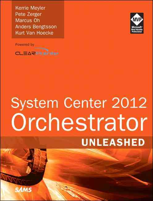 System Center 2012 Orchestrator Unleashed (Paperback)