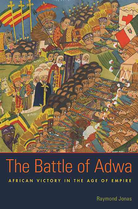 The Battle of Adwa: African Victory in The Age of Empire (Hardcover)