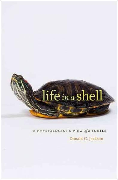 Life in a Shell: A Physiologist's View of a Turtle (Paperback)